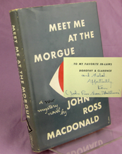Macdonald, Ross. (Pseudonym of Kenneth Millar). MEET ME AT THE MORGUE